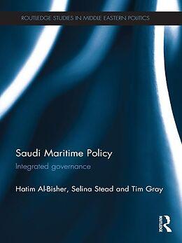 E-Book (epub) Saudi Maritime Policy von Hatim Al-Bisher, Selina Stead, Tim Gray