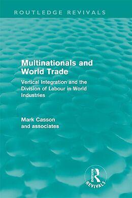 E-Book (pdf) Multinationals and World Trade (Routledge Revivals) von Mark Casson