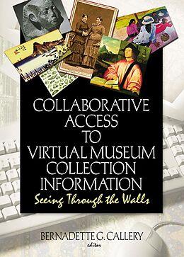 E-Book (pdf) Collaborative Access to Virtual Museum Collection Information von John J Riemer, Bernadette G Callery