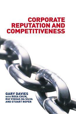 E-Book (epub) Corporate Reputation and Competitiveness von Rosa Chun, Rui Da Silva, Gary Davies