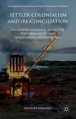 Fester Einband Settler Colonialism and (Re)conciliation von Penelope Edmonds