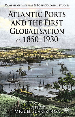 Fester Einband Atlantic Ports and the First Globalisation c. 1850-1930 von