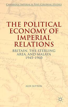 Fester Einband The Political Economy of Imperial Relations von Alex Sutton