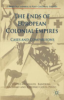 Fester Einband The Ends of European Colonial Empires von