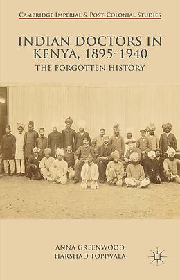 Fester Einband Indian Doctors in Kenya, 1895-1940 von A. Greenwood, H. Topiwala