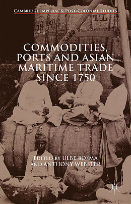 Fester Einband Commodities, Ports and Asian Maritime Trade Since 1750 von