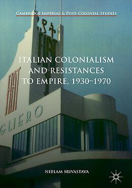 Fester Einband Italian Colonialism and Resistances to Empire, 1930-1970 von Neelam Srivastava