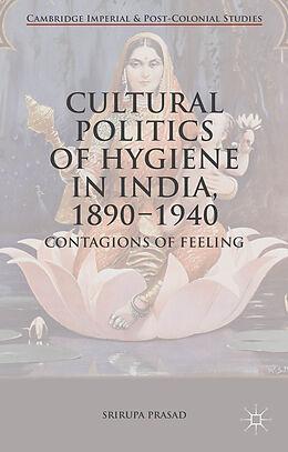 Fester Einband Cultural Politics of Hygiene in India, 1890-1940 von Srirupa Prasad