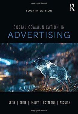 Kartonierter Einband Social Communication in Advertising von William (University of Ottawa, CANADA) Leiss, Stephen (Simon Fraser University,CANADA) Kline, Sut (University of Massachusetts Amherst, USA) Jhally