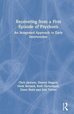 Fester Einband Recovering from a First Episode of Psychosis von Chris Jackson, Eleanor Baggott, Mark Bernard