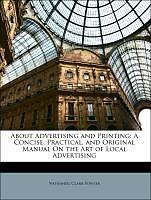 Kartonierter Einband About Advertising and Printing von Nathaniel Clark, Jr. Fowler