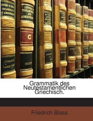 grammatik des neutestamentlichen griechisch