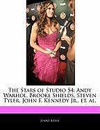Kartonierter Einband The Stars of Studio 54: Andy Warhol, Brooke Shields, Steven Tyler, John F. Kennedy Jr., Et. Al. von Jenny Reese