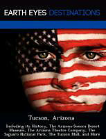 Kartonierter Einband Tucson, Arizona: Including Its History, the Arizona-Sonora Desert Museum, the Arizona Theatre Company, the Saguaro National Park, the T von Johnathan Black
