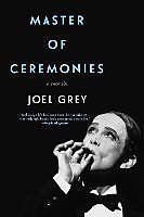 Kartonierter Einband Master of Ceremonies: A Memoir von Joel Grey