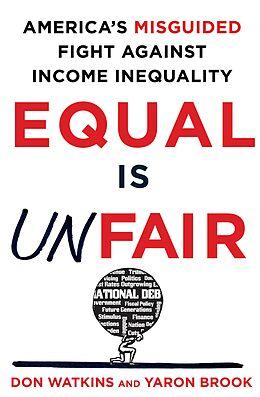 E-Book (epub) Equal Is Unfair von Don Watkins, Yaron Brook