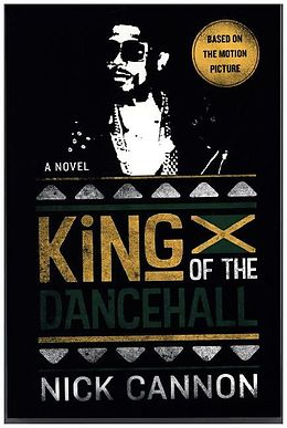 Kartonierter Einband King of the Dancehall (Movie Tie-In) von Nick Cannon
