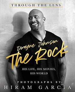 Fester Einband The Rock: Through the Lens: His Life, His Movies, His World von Hiram Garcia
