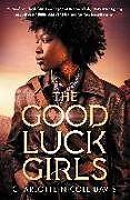 Fester Einband The Good Luck Girls von Charlotte Nicole Davis