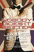 Fester Einband Nobody Does It Better: The Complete Uncensored, Unauthorized Oral History of James Bond von Edward Gross, Mark A. Altman