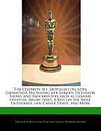 Kartonierter Einband The Celebrity 411: Spotlight on Azita Ghanizada, Including Her Famous Television Shows and Blockbusters Such as General Hospital: Night S von Sharon Clyde