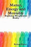 Kartonierter Einband Matter, Energy and Mentality von Richard Rydon