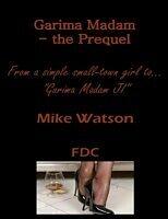 E-Book (epub) Garima Madam - the Prequel von Mike Watson