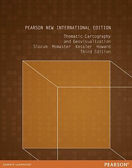 E-Book (pdf) Thematic Cartography and Geovisualization: Pearson New International Edition PDF eBook von Terry A. Slocum, Robert B McMaster, Fritz C Kessler