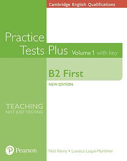 Kartonierter Einband Cambridge English: First Practice Tests Plus with key von Nick Kenny, Lucrecia Luque-Mortimer