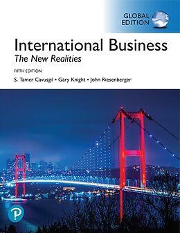 Kartonierter Einband International Business: The New Realities, Global Edition von S. Tamer Cavusgil, Gary Knight, John Riesenberger