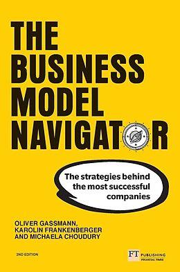 Broschiert The Business Model Navigator von Oliver Gassmann, Karolin Frankenberger, Michaela Choudury