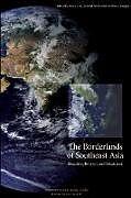 Kartonierter Einband The Borderlands of Southeast Asia von James Clad, Sean M. McDonald, Bruce Vaughn
