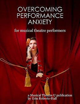 E-Book (epub) Overcoming Performance Anxiety for Musical Theatre Performers von Erin Roberts-Hall
