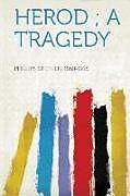 Kartonierter Einband Herod; A Tragedy von Stephen Phillips