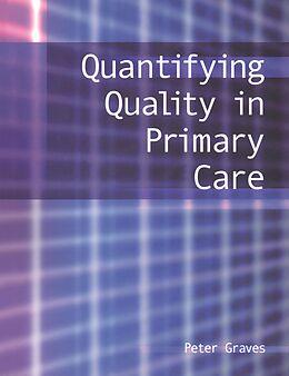 E-Book (epub) Quantifying Quality in Primary Care von Peter Graves