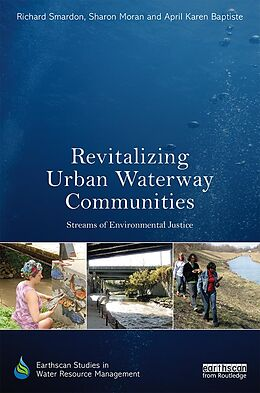 E-Book (epub) Revitalizing Urban Waterway Communities von Richard Smardon, Sharon Moran, April Karen Baptiste