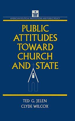 E-Book (epub) Public Attitudes Toward Church and State von Clyde Wilcox, Ted G. Jelen
