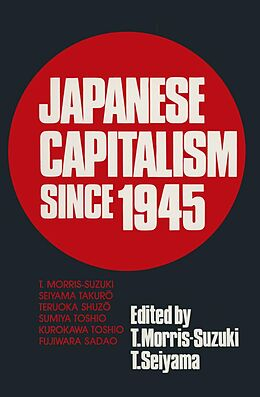 E-Book (epub) Japanese Capitalism Since 1945 von Tessa Morris-Suzuki, Seiyama Takuro