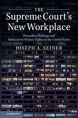 Kartonierter Einband The Supreme Court's New Workplace von Joseph A. (University of South Carolina) Seiner