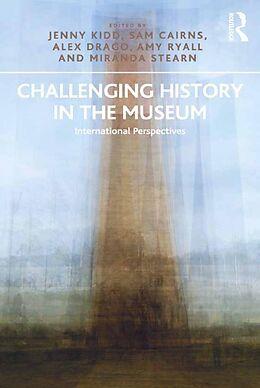 E-Book (epub) Challenging History in the Museum von Jenny Kidd, Sam Cairns, Alex Drago
