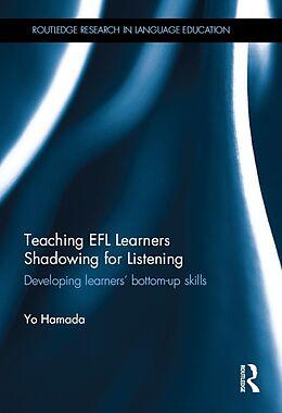 E-Book (pdf) Teaching EFL Learners Shadowing for Listening von Yo Hamada