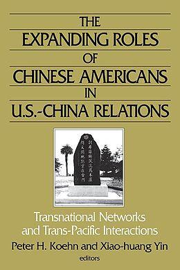E-Book (pdf) The Expanding Roles of Chinese Americans in U.S.-China Relations von Peter Koehn, Xiao-Huang Yin, Xiao-Huang Yin