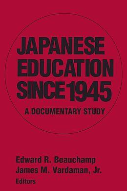 E-Book (epub) Japanese Education since 1945 von Edward R. Beauchamp, James M. Vardaman Jr, James M. Vardaman Jr
