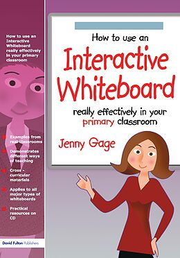 E-Book (epub) How to Use an Interactive Whiteboard Really Effectively in Your Primary Classroom von Jenny Gage