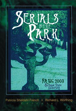 E-Book (epub) Serials in the Park von Patricia S. French, Richard L. Worthing