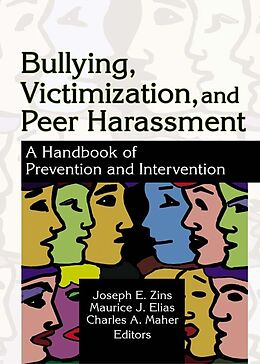 E-Book (pdf) Bullying, Victimization, and Peer Harassment von Charles A Maher, Joseph Zins, Maurice Elias