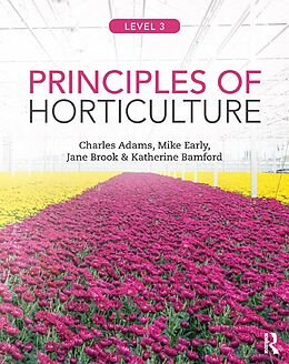 E-Book (epub) Principles of Horticulture: Level 3 von Charles Adams, Mike Early, Jane Brook