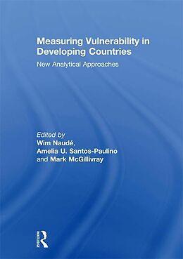 E-Book (epub) Measuring Vulnerability in Developing Countries von Wim Naude, Amelia U. Santos-Paulino, Mark McGillivray