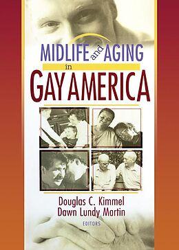 E-Book (epub) Midlife and Aging in Gay America von Douglas Kimmel, Dawn Lundy Martin