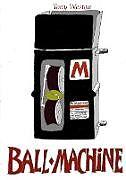 Kartonierter Einband BALL-MACHINE von Tony Weston
